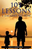 101 Lessons I Taught My Son