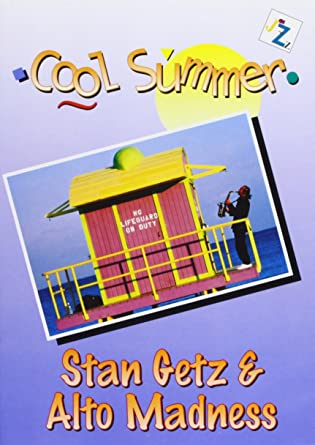 Cool Summer Jazz - Stan Getz And Alto Madness [Import anglais]