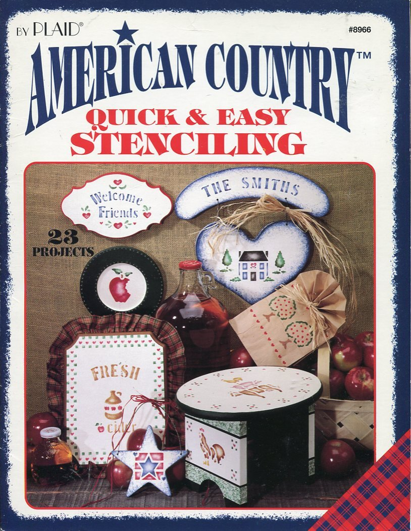 American Country Quick & Easy Stenciling: 23 Projects