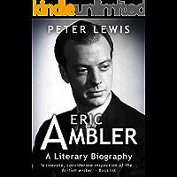 Eric Ambler: A Literary Biography