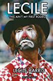 Lecile: This Ain't My First Rodeo (English Edition)