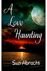 A Love Haunting: A Ghost's Story of Forever Love (An OBX Haunting) Kindle Edition