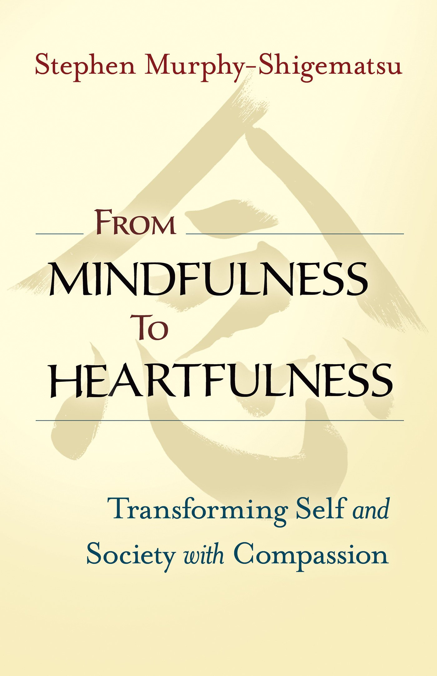From Mindfulness to Heartfulness: Transforming Self and Society with Compassion pdf