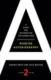 Reading Autobiography: A Guide for Interpreting Life Narratives, Second Edition