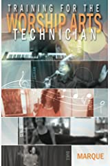 Training for the Worship Arts Technician Kindle Edition