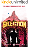 The Selection: The Forgotten Chronicles Book 1