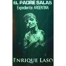 El Padre Salas - Expediente Argentina: Un aterrador caso de posesión cargado de suspenso (Spanish Edition) Aug 18, 2017