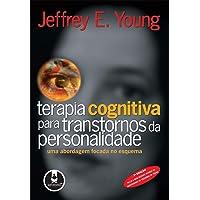 Terapia Cognitiva para Transtornos da Personalidade: Uma Abordagem Focada no Esquema