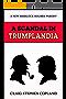 A Scandal in Trumplandia: A New Sherlock Holmes Parody (English Edition)
