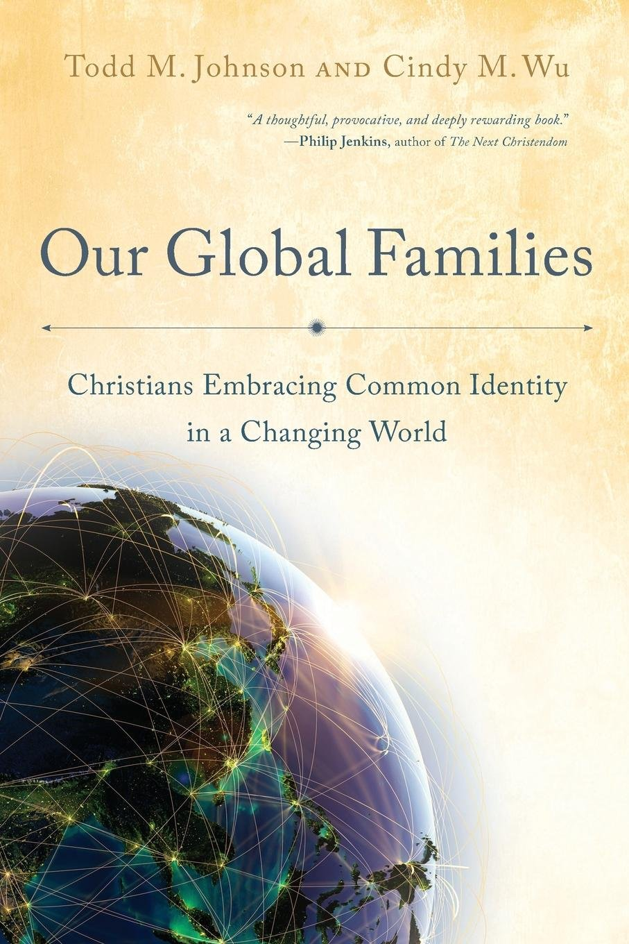Read Online Our Global Families: Christians Embracing Common Identity in a Changing World ebook