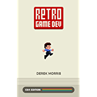 Retro Game Dev: C64 Edition (English Edition)