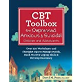 CBT Toolbox for Depressed, Anxious & Suicidal Children and Adolescents: Over 220 Worksheets and Therapist Tips to Manage Mood