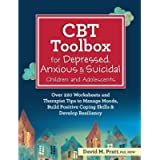 CBT Toolbox for Depressed, Anxious & Suicidal Children and Adolescents: Over 220 Worksheets and Therapist Tips to Manage…