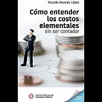Cómo entender los costos elementales sin ser contador (Para Todos)