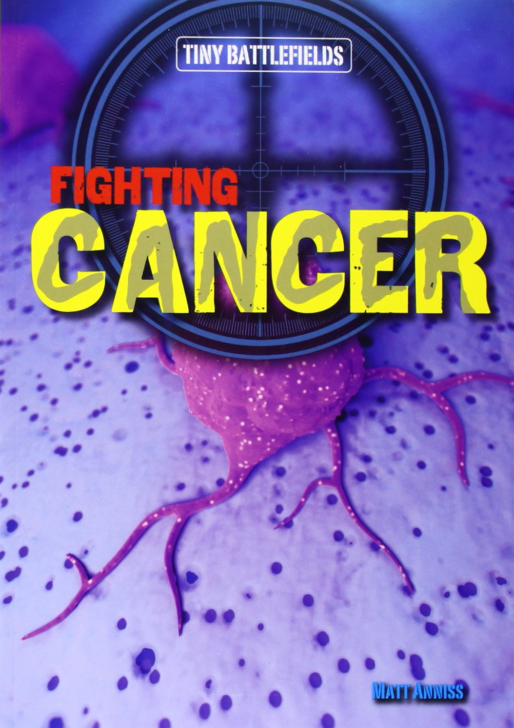 Download Fighting Cancer (Tiny Battlefields) PDF