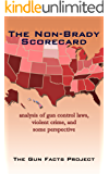The Non-Brady Scorecard: A monograph concerning gun control laws, violent crime, and some perspective