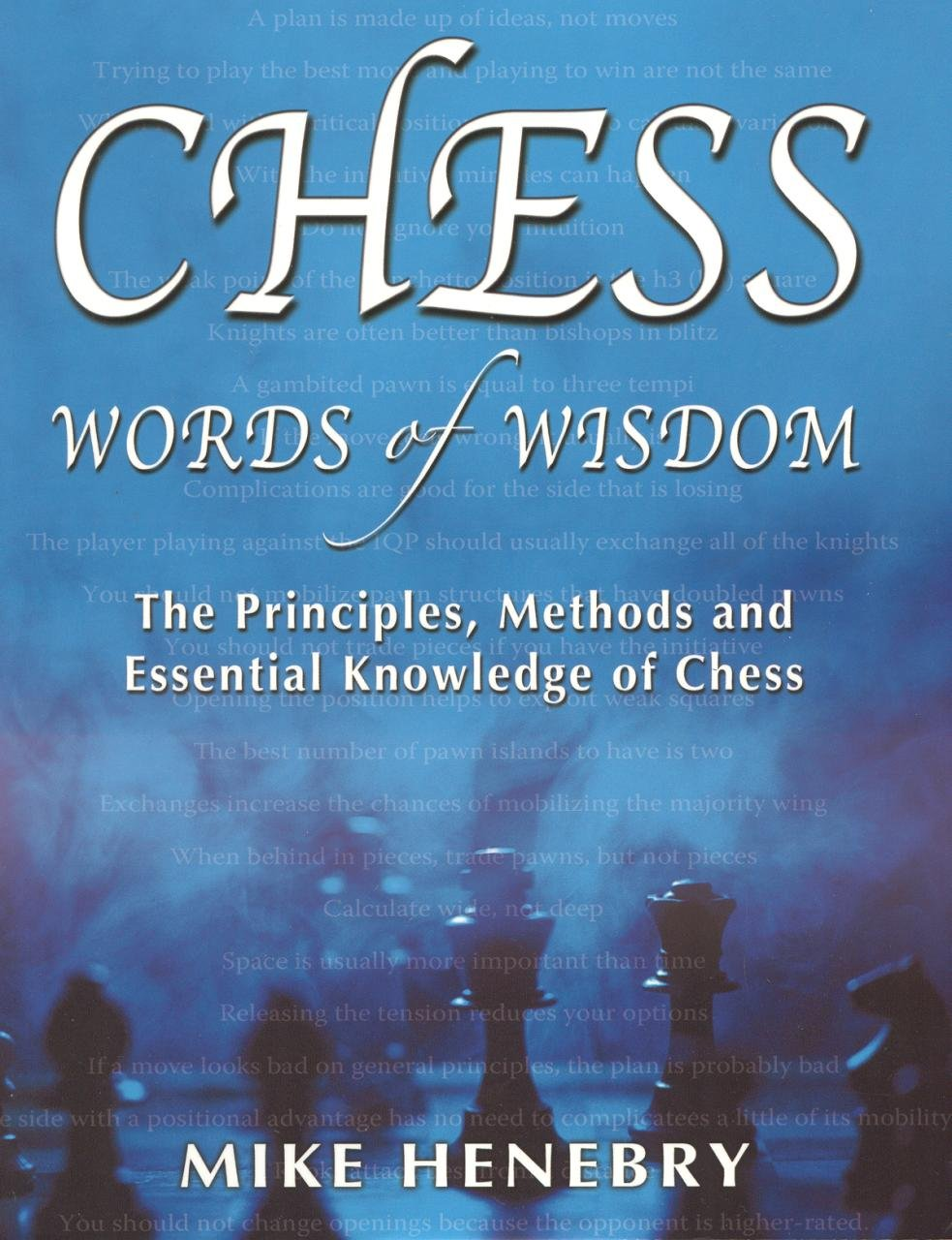Read Online Chess Words of Wisdom: The Principles, Methods and Essential Knowledge of Chess PDF