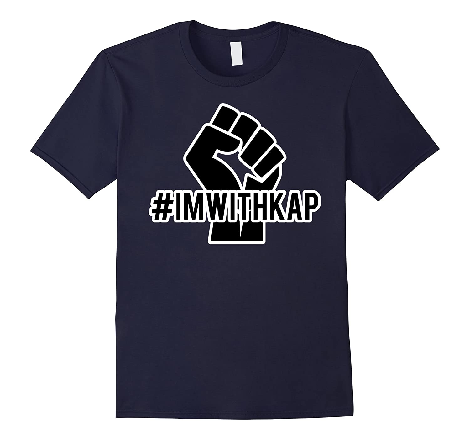 I'm With Kap #IMWITHKAP T-Shirt-FL