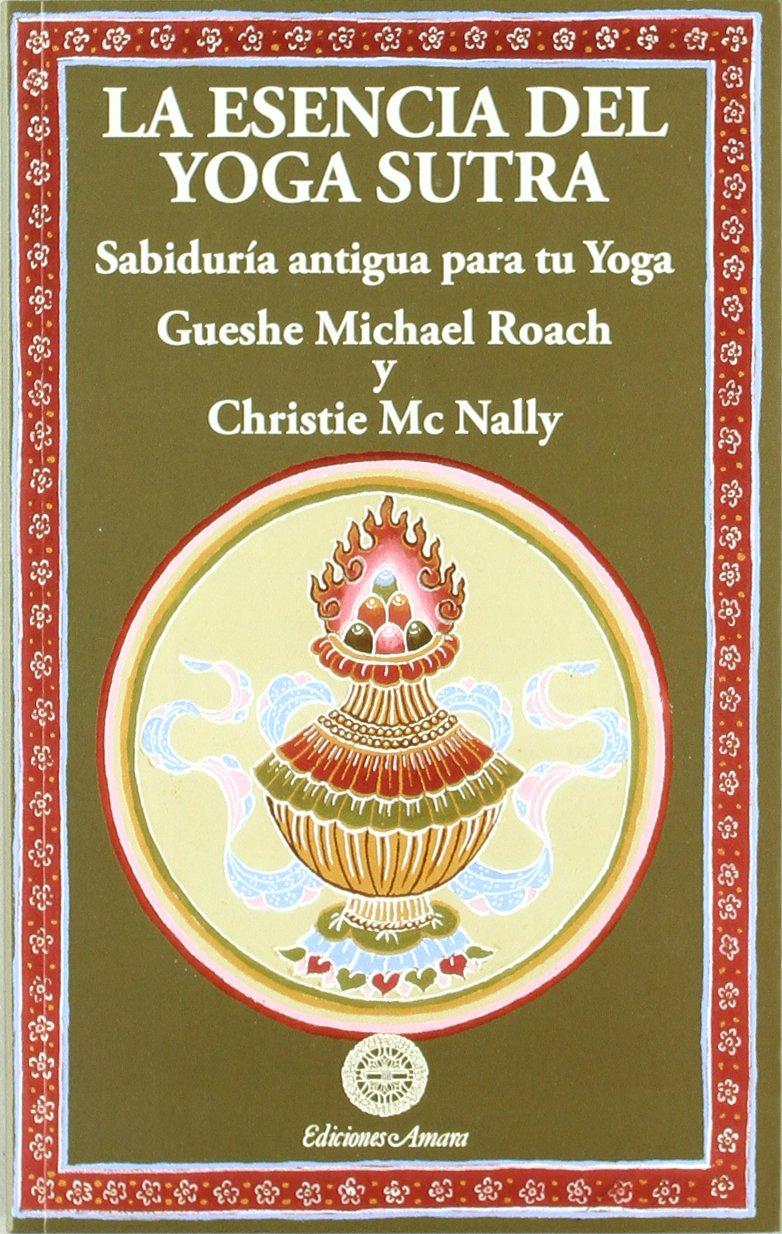 Esencia Del Yoga Sutra (Spanish Edition): Gueshe Michael ...