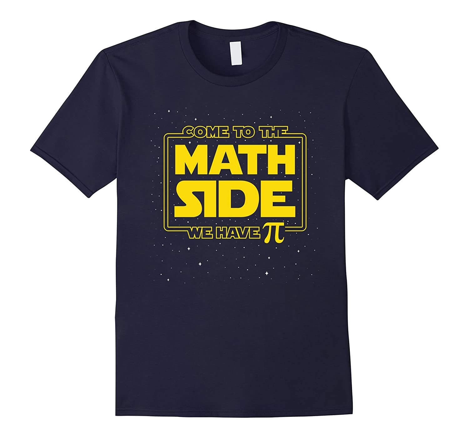Pi Day Funny T-Shirt - Come to the Math Side We Have Pi Gift-PL
