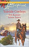 Yuletide Cowboys: The Cowboy's Yuletide Reunion\The Cowboy's Christmas Gift (Love Inspired Yuletide Cowboys)