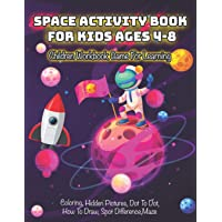 Space Activity Book for Kids Ages 4-8: Children Workbook Game For Learning, Coloring, Hidden Pictures, Dot To Dot, How…