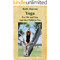 Yoga - For Me and You and the Children Too (Children's Books for the Whole Family)