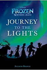 Frozen Northern Lights: Journey to the Lights: A Novelization (Disney Junior Novel (ebook)) Kindle Edition