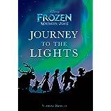 Frozen Northern Lights: Journey to the Lights: A Novelization (Disney Junior Novel (ebook))