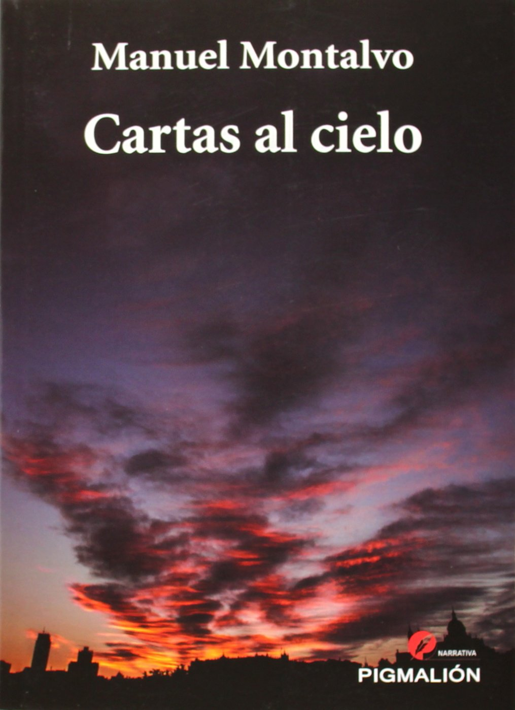 Cartas al cielo (Pigmalión narrativa) Tapa blanda – 27 sep 2014 Manuel Montalvo 8415916647 Diaries letters & journals