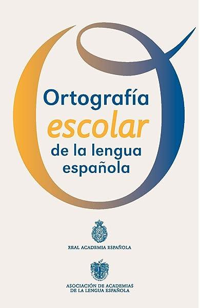 Ortografía básica de la lengua española NUEVAS OBRAS REAL ACADEMIA ...