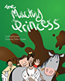 The Mucky Princess: Book 1 of the Mucky Princess series