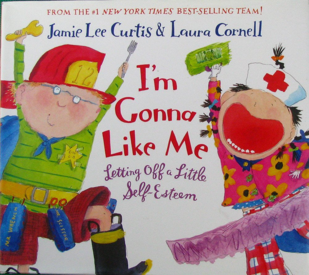 Image result for I'm Gonna Like Me by Jamie Curtis & Laura Cornell
