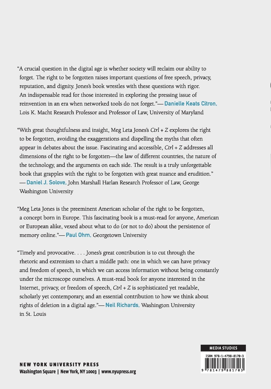Ctrl + Z: The Right To Be Forgotten: Meg Leta Jones: 9781479881703:  Amazon: Books