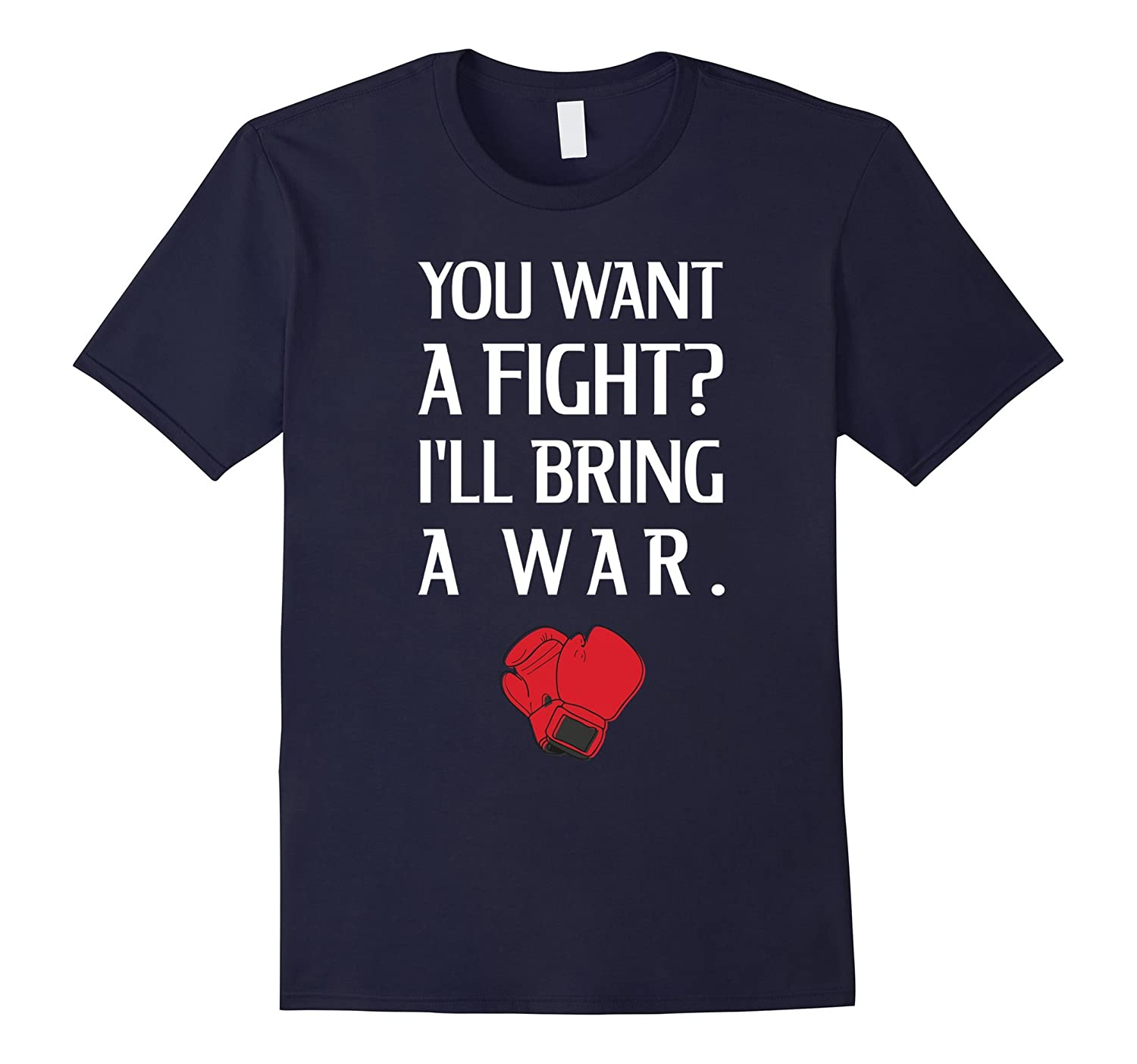 You Want Fight I'll Bring a War Boxing Gloves T-Shirt-Rose