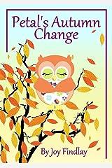 Children's Book - Petal's Autumn Change (Petal the Owl Series 7) Kindle Edition