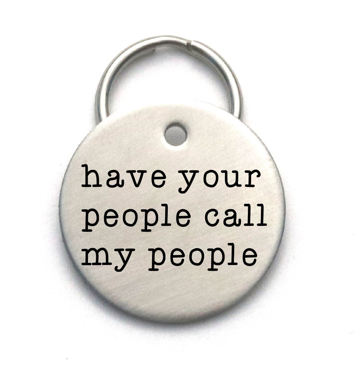 Have Your People Call My People - Custom Pet ID Tag