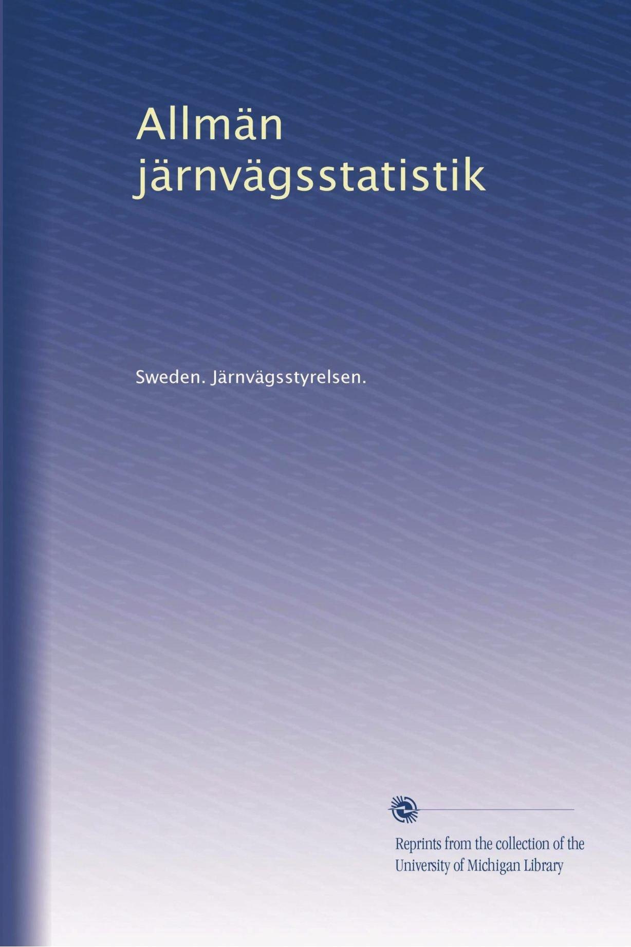 Read Online Allmän järnvägsstatistik (Volume 5) (Swedish Edition) pdf epub