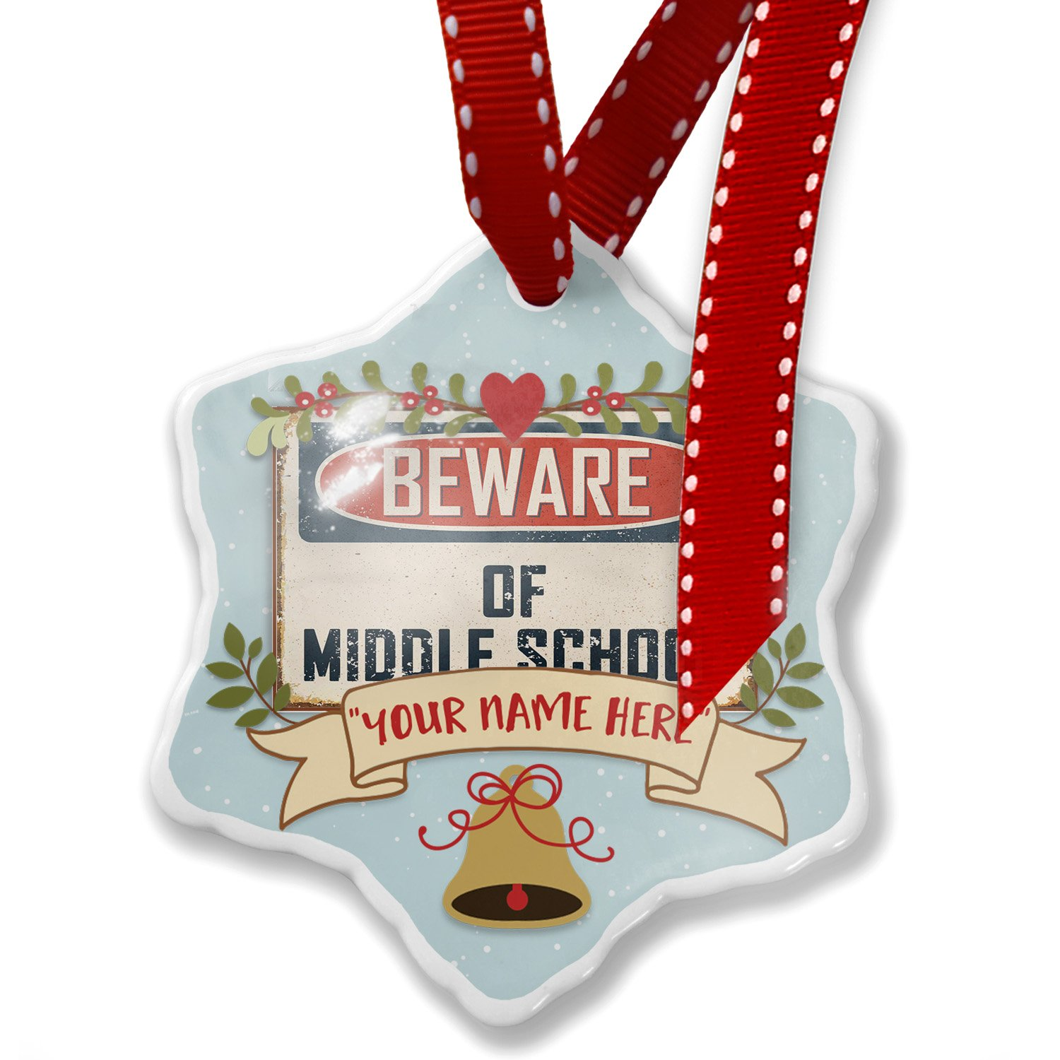 Add Your Own Custom Name, Beware Of Middle School Students Vintage Funny Sign Christmas Ornament NEONBLOND