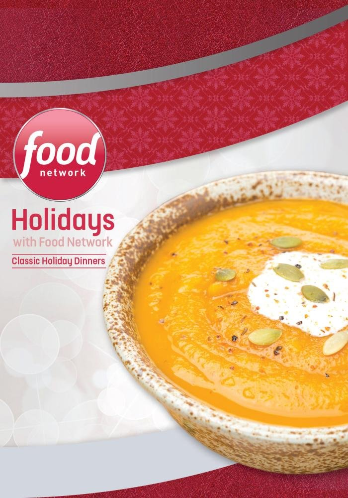 Holidays with Food Network: Classic Holiday Dinners