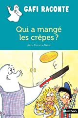 Qui a mangé les crepes ? (Gafi raconte) (French Edition) Paperback