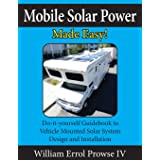 Mobile Solar Power Made Easy!: Mobile 12 volt off grid solar system design and installation. RV's, Vans, Cars and boats! Do-i