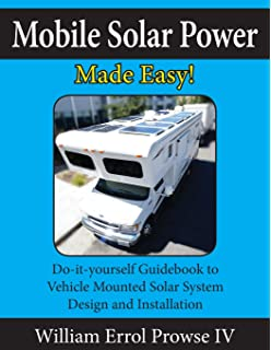 Mobile Solar Power Made Easy!: Mobile 12 volt off grid solar system design and