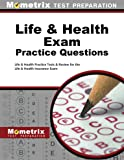 Life & Health Exam Practice Questions: Life & Health Practice Tests & Review for the Life & Health Insurance Exam