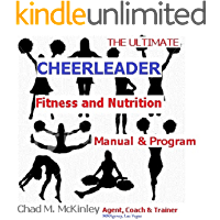 The Ultimate Cheerleaders Fitness and Nutrition Program: How to train and condition for Cheer (The MMA Specialty Fitness series)