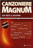 Canzoniere magnum. 330 testi e accordi