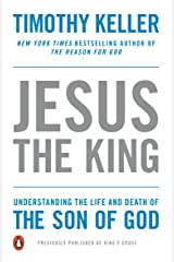 Jesus the King: Understanding the Life and Death of the Son of God Kindle Edition