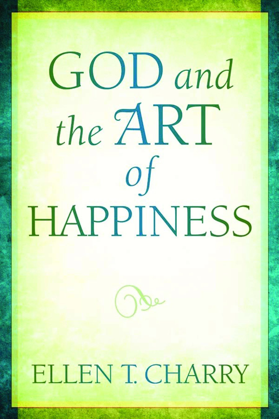Read Online God and the Art of Happiness ebook