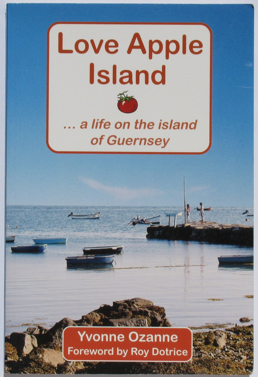 Download Love Apple Island: ..a Life on the Island of Guernsey ebook
