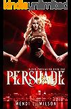 Persuade: A Reverse Harem Paranormal Romance: Blood Persuasion Book 1